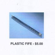 PLASTIC FIFE - $9.00